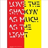 Love The Shadow
